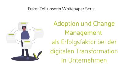 Whitepaper Adoption & Change Management im digitalen Wandel