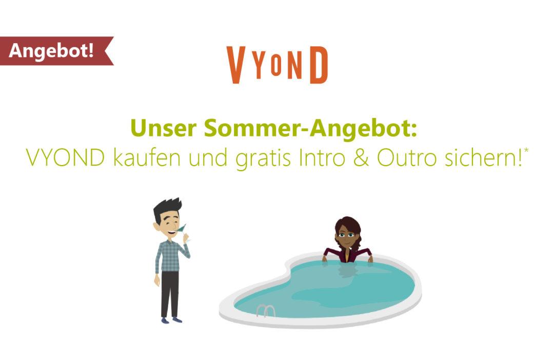 Sommer-Angebot: Gratis Video-Intro/-Outro beim Kauf von Vyond!